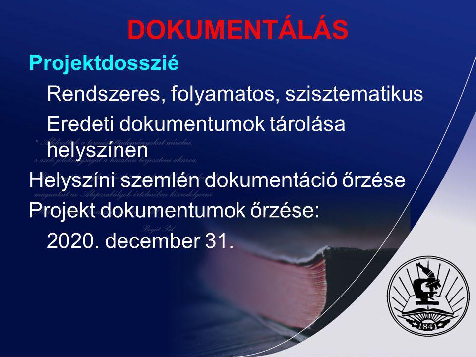 DOKUMENTÁLÁS Projektdosszié Rendszeres, folyamatos, szisztematikus