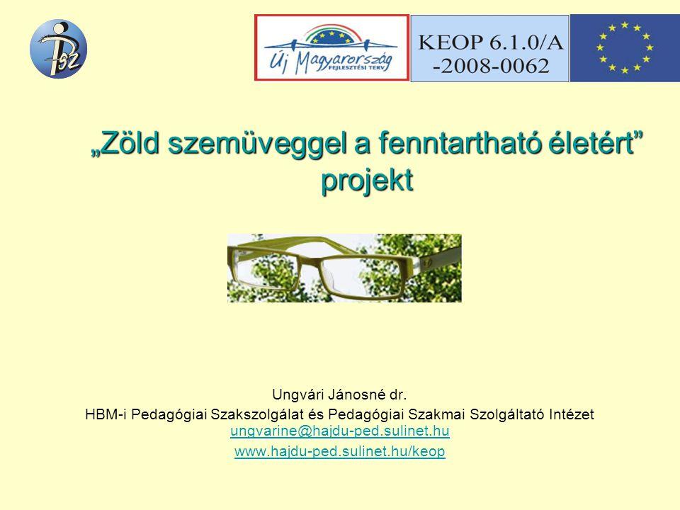 """""""Zöld szemüveggel a fenntartható életért projekt"""