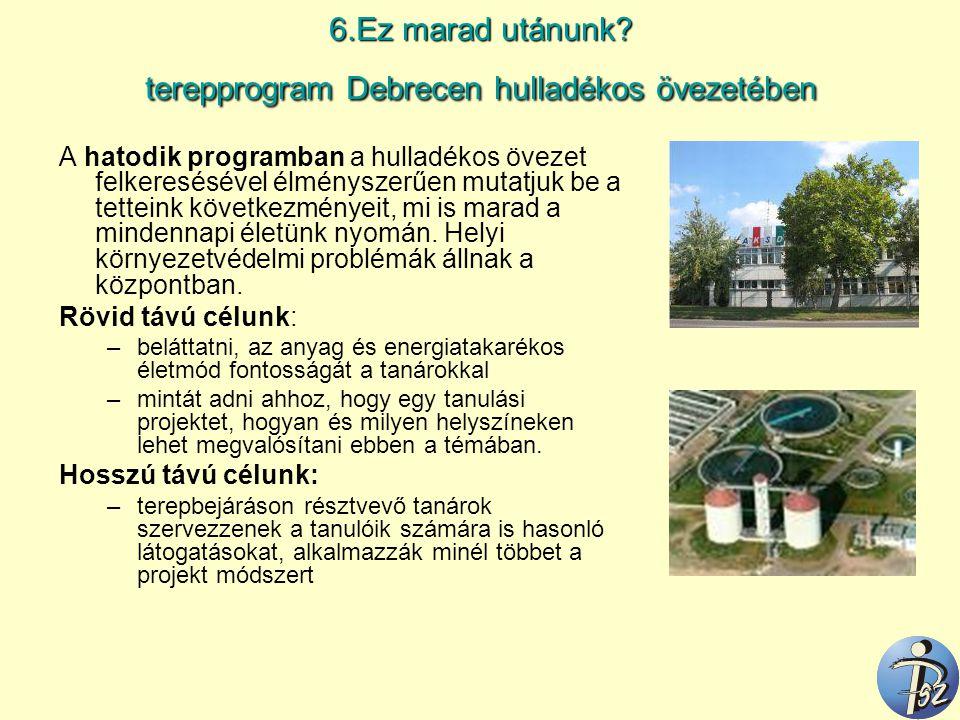 6.Ez marad utánunk terepprogram Debrecen hulladékos övezetében