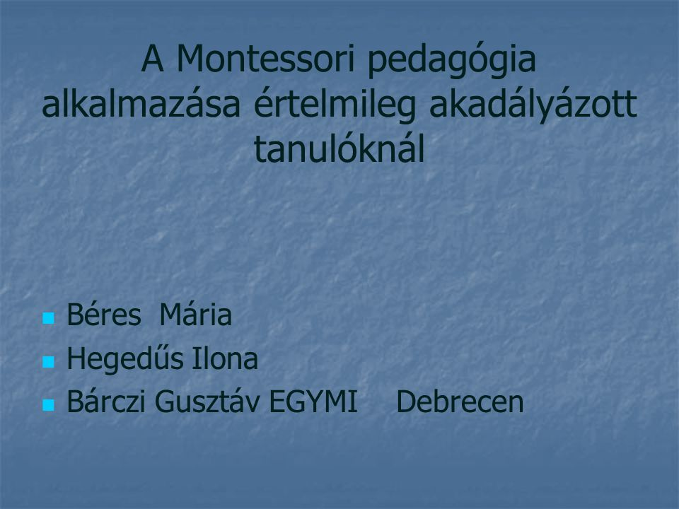 A Montessori pedagógia alkalmazása értelmileg akadályázott tanulóknál