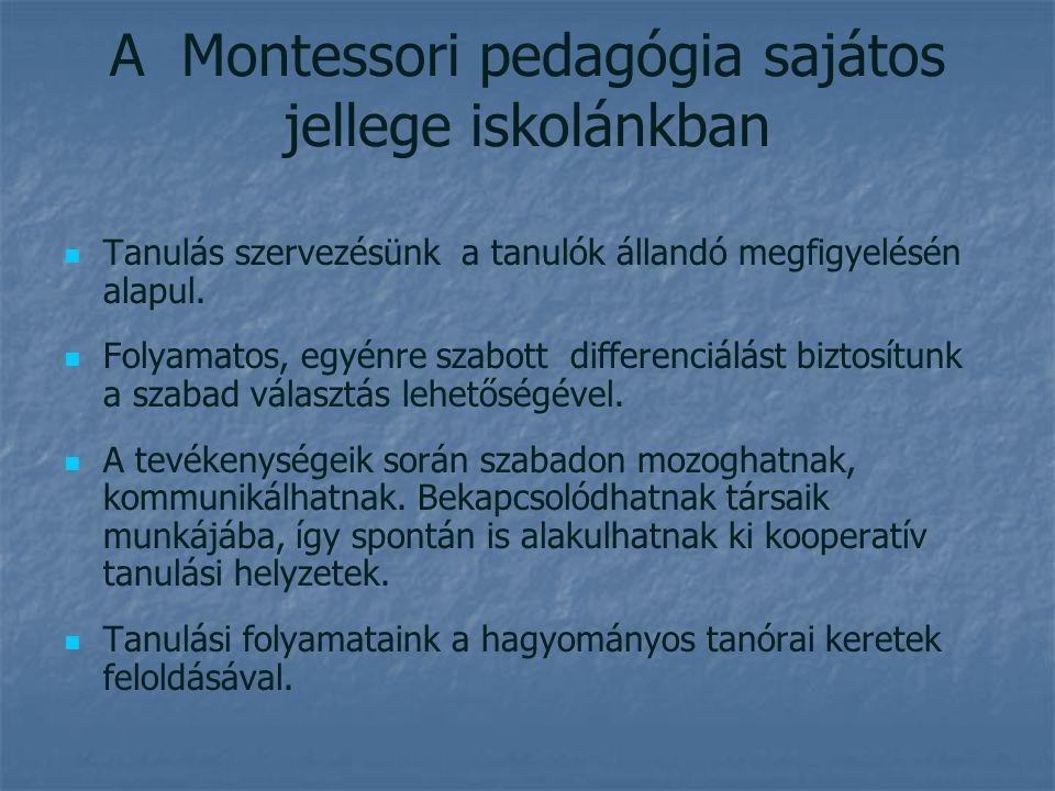 A Montessori pedagógia sajátos jellege iskolánkban
