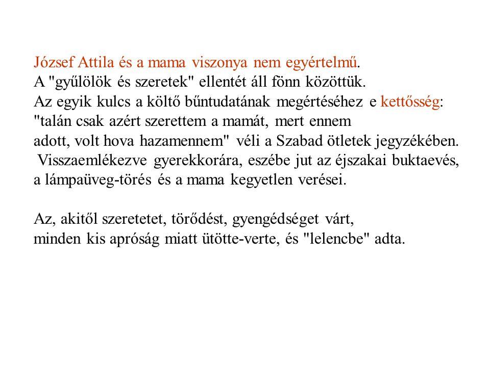 József Attila és a mama viszonya nem egyértelmű.