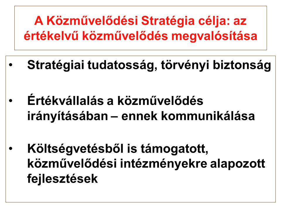 A Közművelődési Stratégia célja: az értékelvű közművelődés megvalósítása