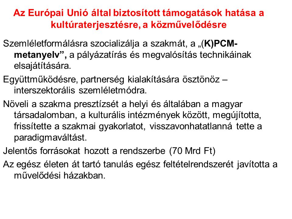Az Európai Unió által biztosított támogatások hatása a kultúraterjesztésre, a közművelődésre