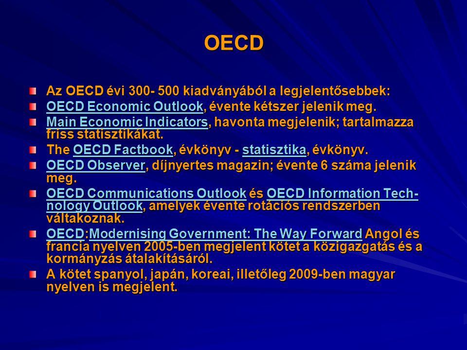 OECD Az OECD évi 300- 500 kiadványából a legjelentősebbek: