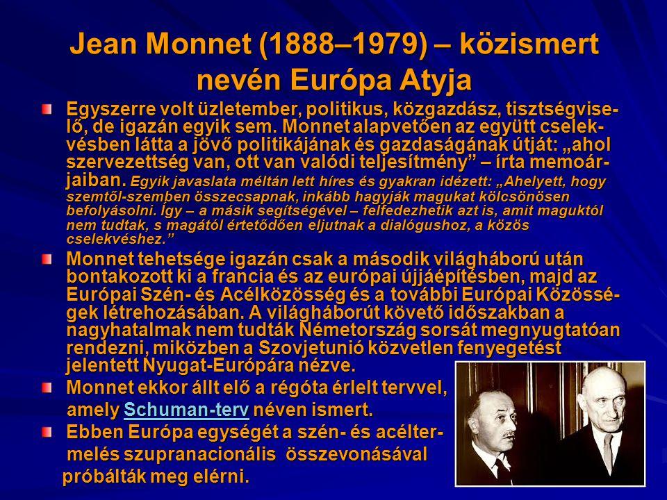 Jean Monnet (1888–1979) – közismert nevén Európa Atyja