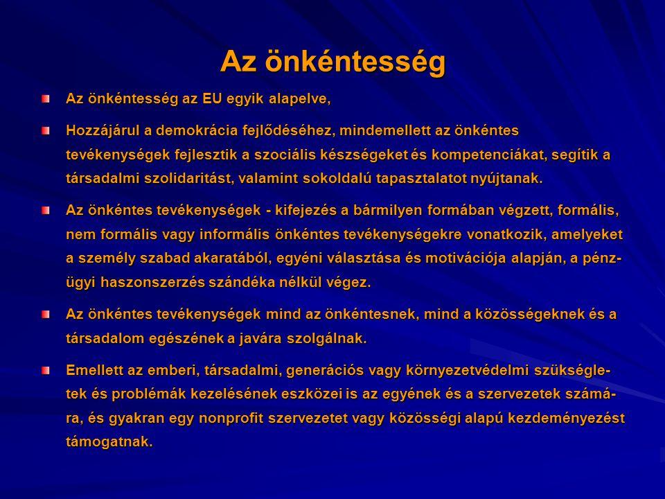 Az önkéntesség Az önkéntesség az EU egyik alapelve,