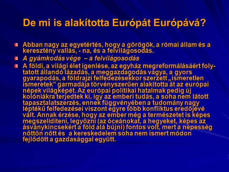 De mi is alakította Európát Európává