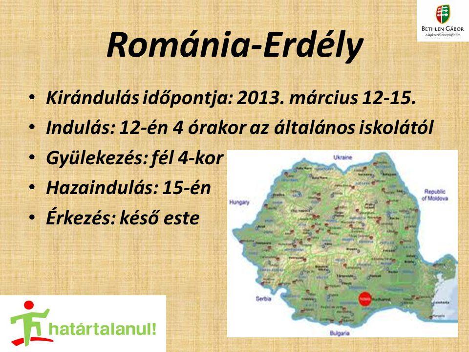 Románia-Erdély Kirándulás időpontja: 2013. március 12-15.