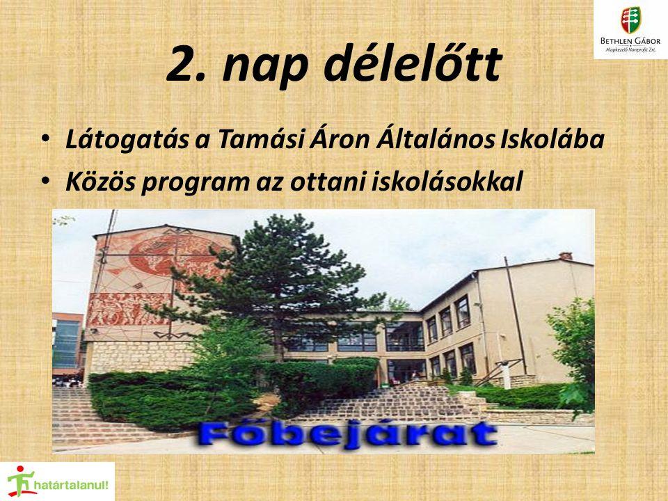 2. nap délelőtt Látogatás a Tamási Áron Általános Iskolába