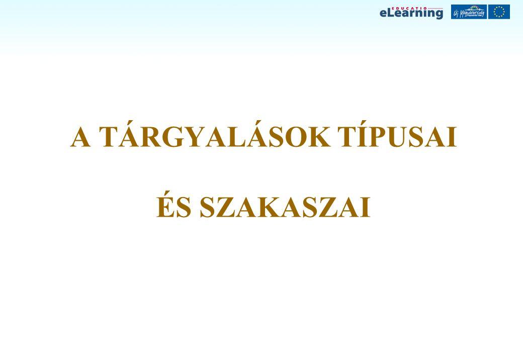 A TÁRGYALÁSOK TÍPUSAI ÉS SZAKASZAI