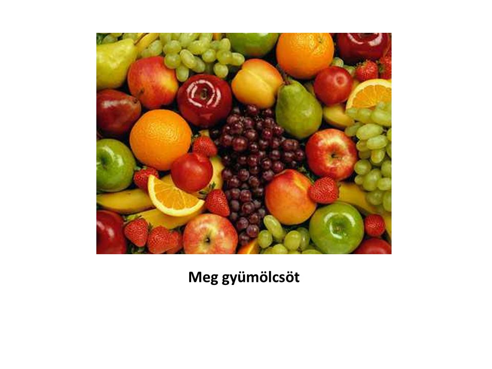 Meg gyümölcsöt