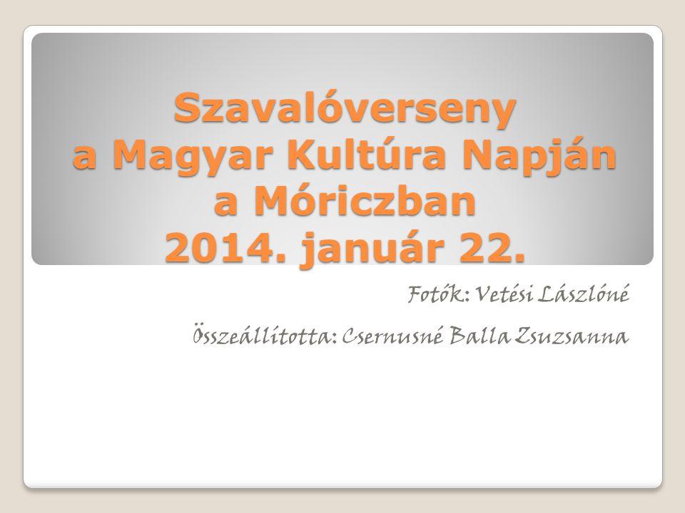 Szavalóverseny a Magyar Kultúra Napján a Móriczban 2014. január 22.