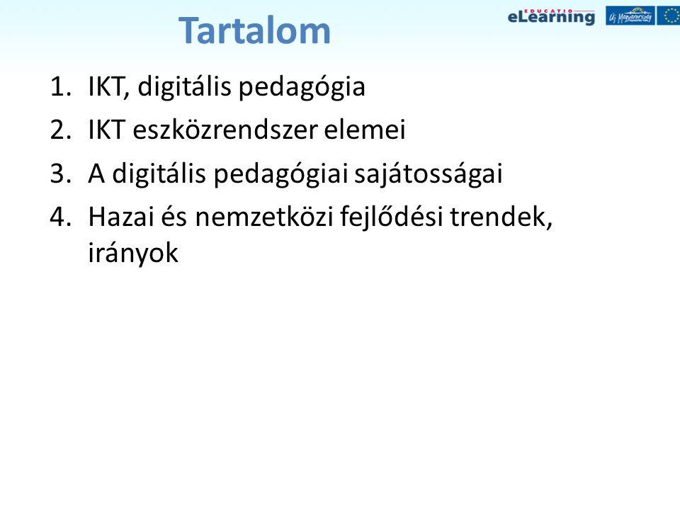 Tartalom IKT, digitális pedagógia IKT eszközrendszer elemei