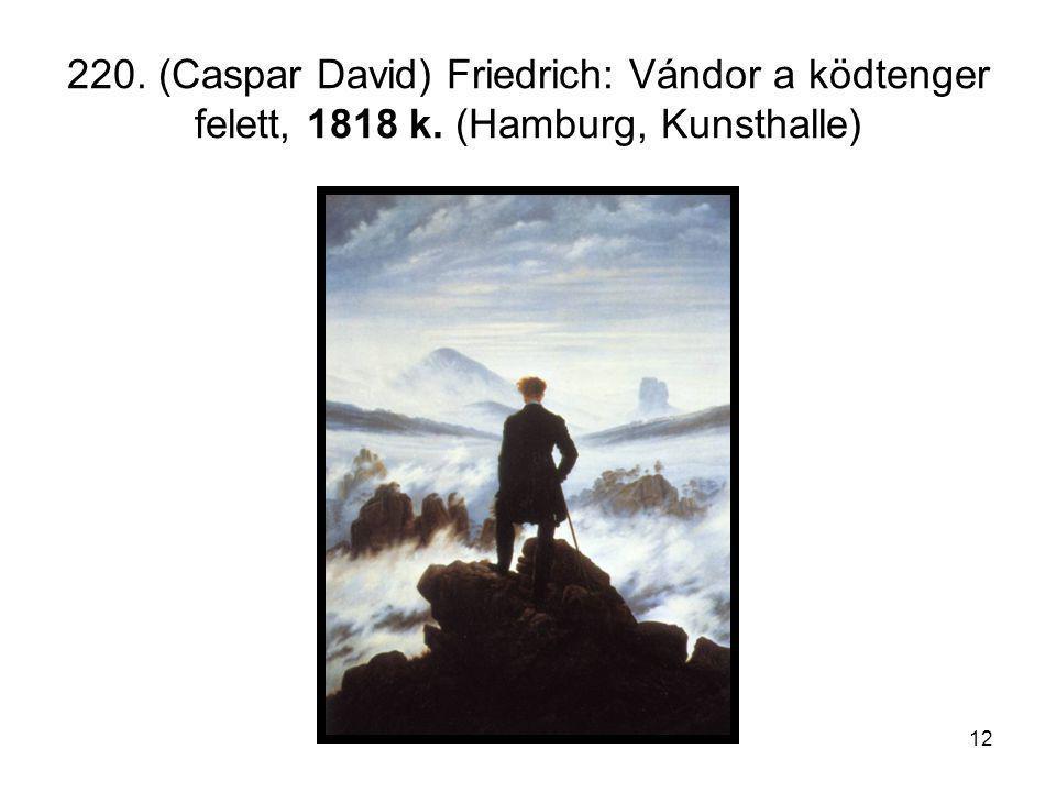 220. (Caspar David) Friedrich: Vándor a ködtenger felett, 1818 k