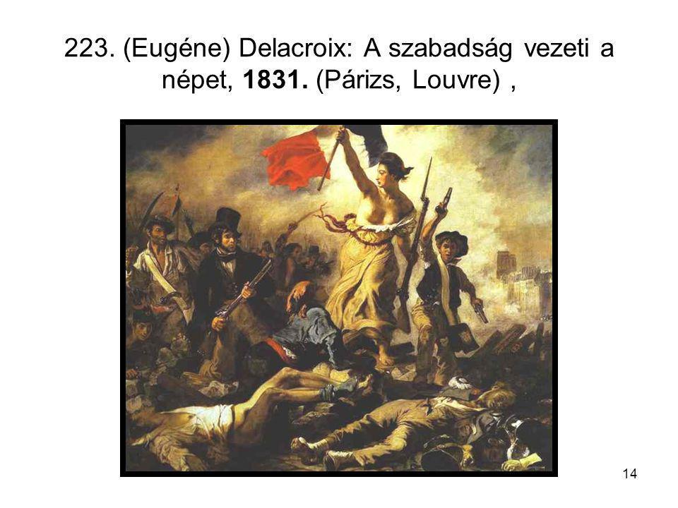 223. (Eugéne) Delacroix: A szabadság vezeti a népet, 1831
