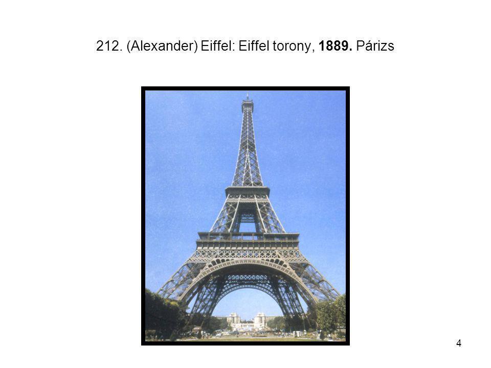 212. (Alexander) Eiffel: Eiffel torony, 1889. Párizs