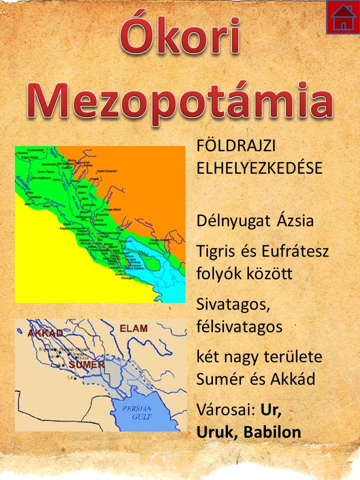 Ókori Mezopotámia FÖLDRAJZI ELHELYEZKEDÉSE Délnyugat Ázsia