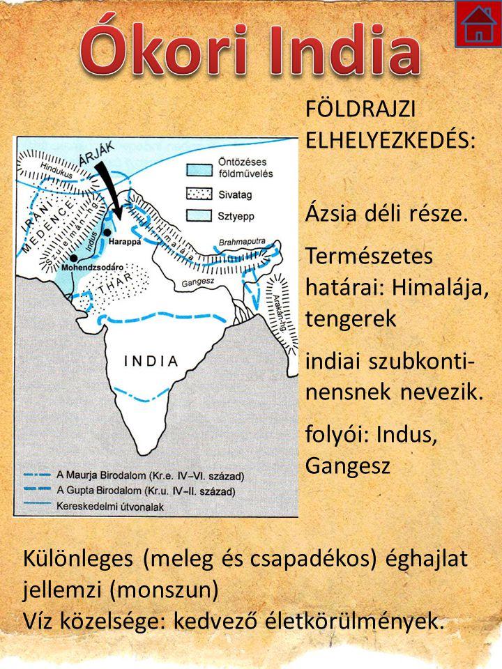 Ókori India FÖLDRAJZI ELHELYEZKEDÉS: Ázsia déli része.