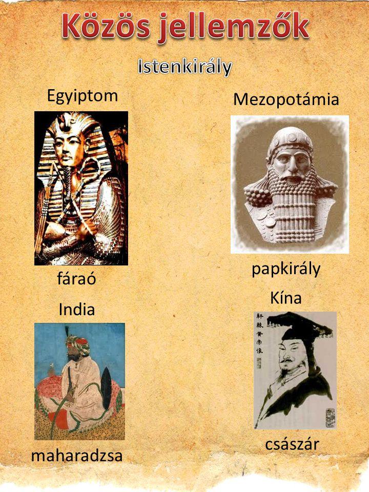 Közös jellemzők Istenkirály Egyiptom Mezopotámia papkirály fáraó Kína