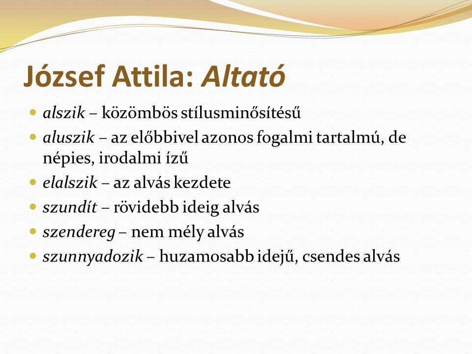József Attila: Altató alszik – közömbös stílusminősítésű