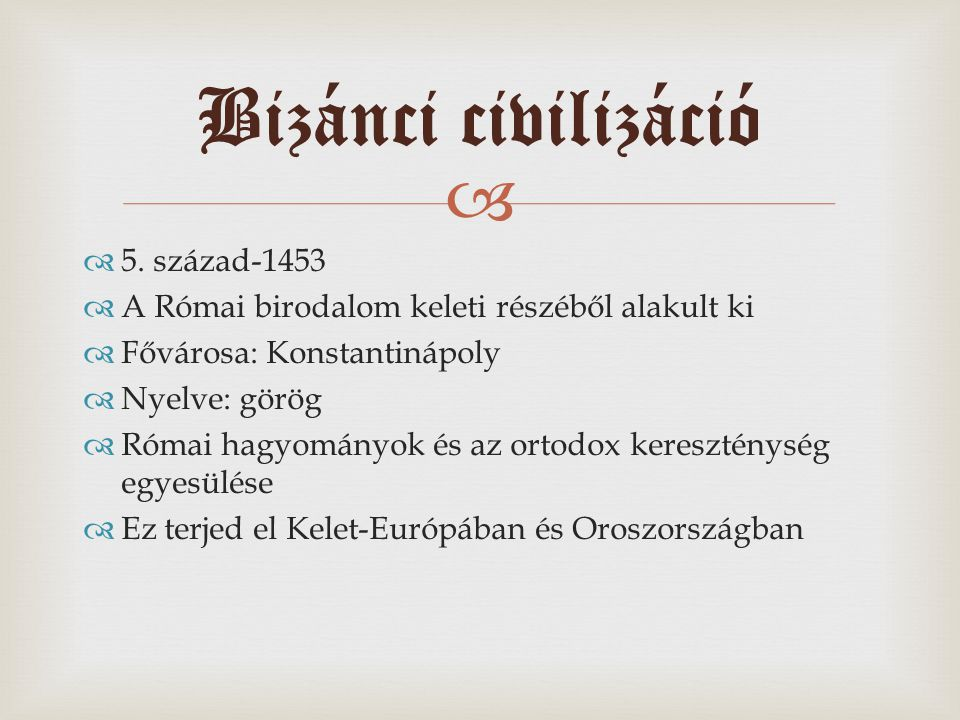 Bizánci civilizáció 5. század-1453