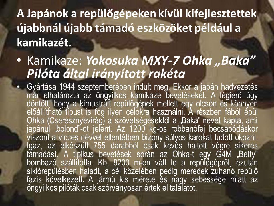 """Kamikaze: Yokosuka MXY-7 Ohka """"Baka Pilóta által irányított rakéta"""