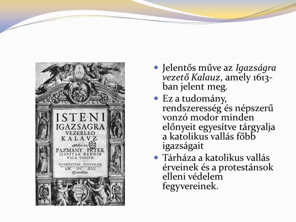 Jelentős műve az Igazságra vezető Kalauz, amely 1613-ban jelent meg.