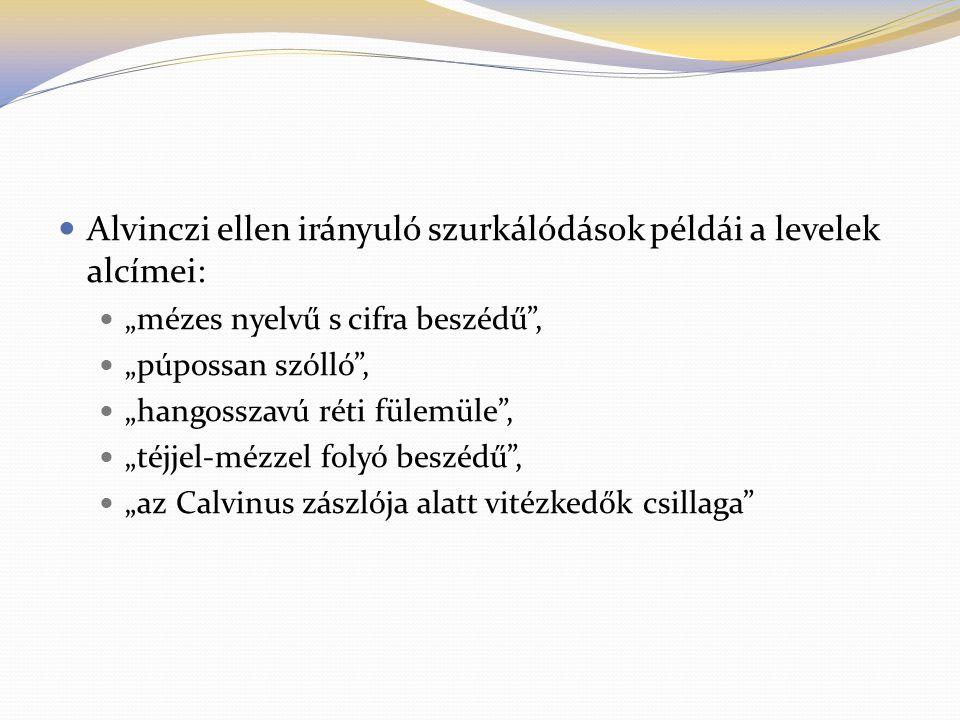 Alvinczi ellen irányuló szurkálódások példái a levelek alcímei: