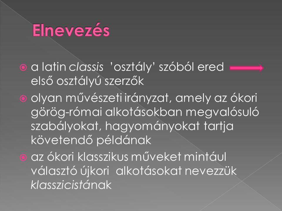 Elnevezés a latin classis 'osztály' szóból ered első osztályú szerzők