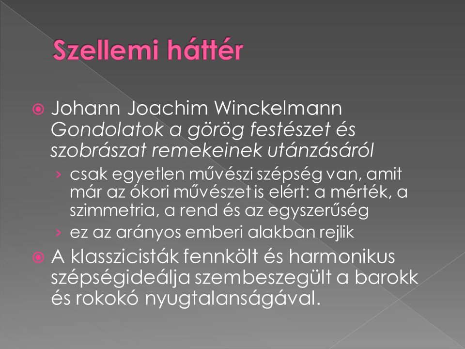 Szellemi háttér Johann Joachim Winckelmann Gondolatok a görög festészet és szobrászat remekeinek utánzásáról.