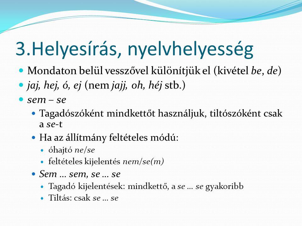 3.Helyesírás, nyelvhelyesség