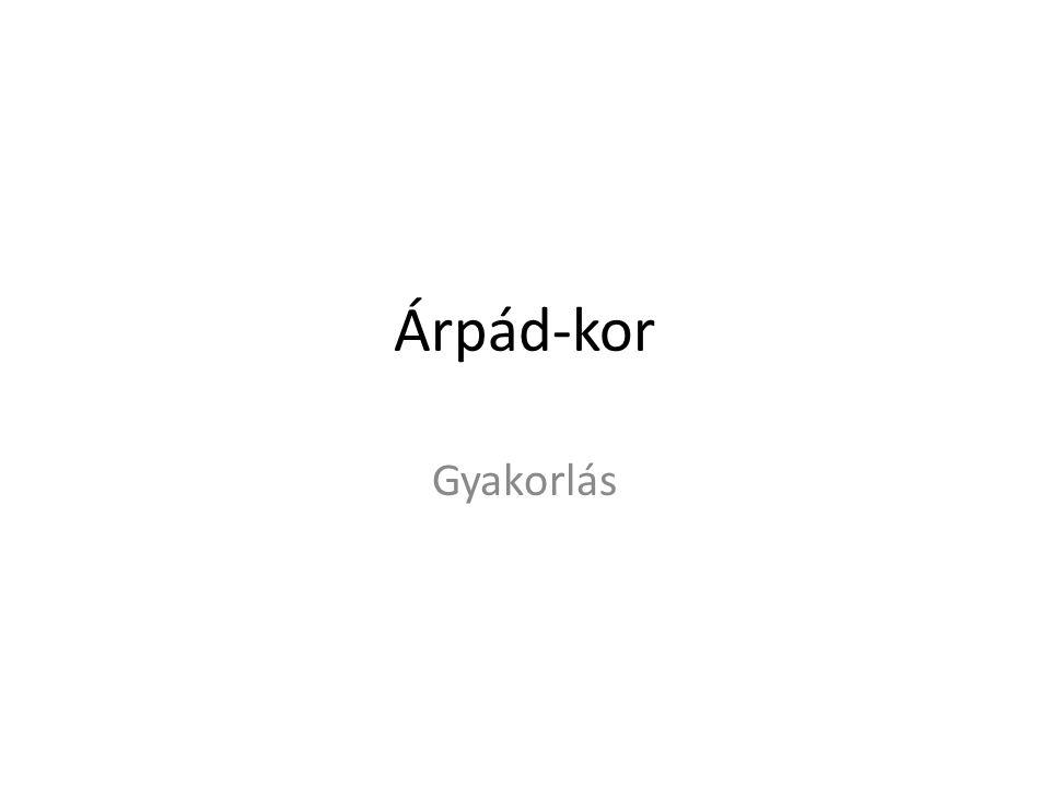 Árpád-kor Gyakorlás