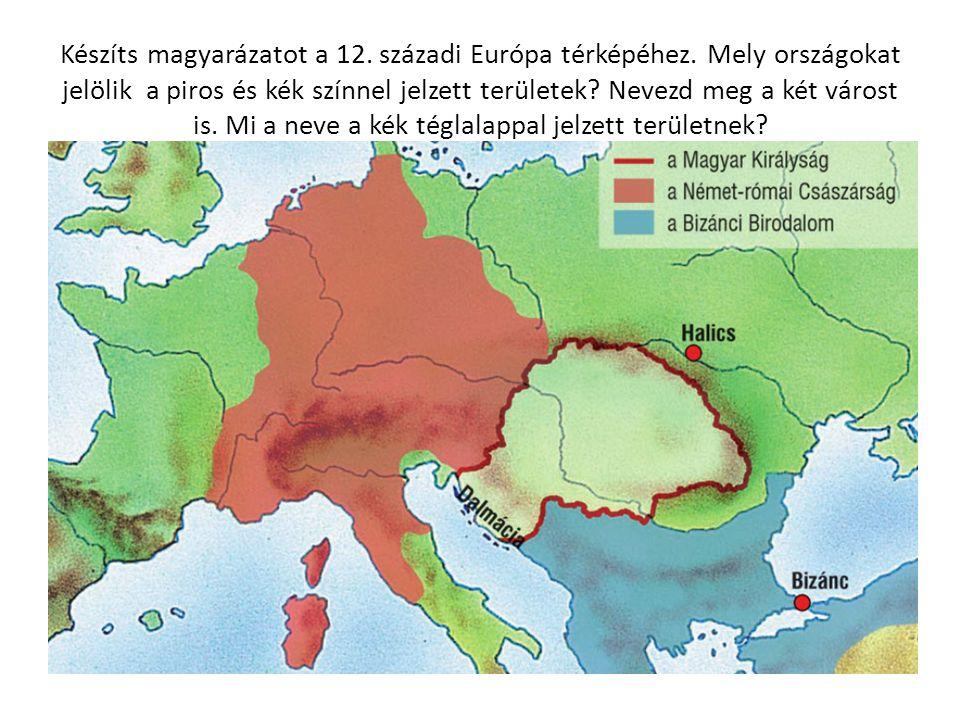 Készíts magyarázatot a 12. századi Európa térképéhez