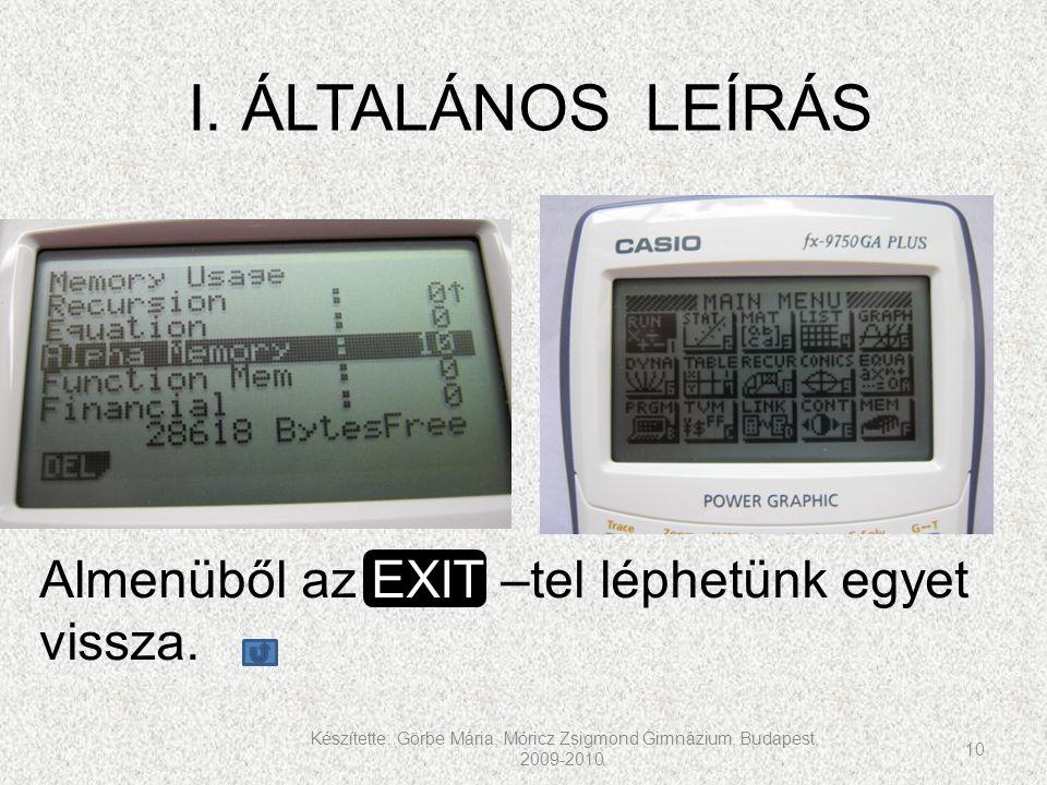 I. ÁLTALÁNOS LEÍRÁS Almenüből az EXIT –tel léphetünk egyet vissza.