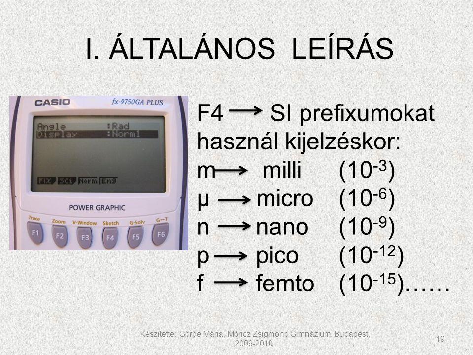 I. ÁLTALÁNOS LEÍRÁS F4 SI prefixumokat használ kijelzéskor: