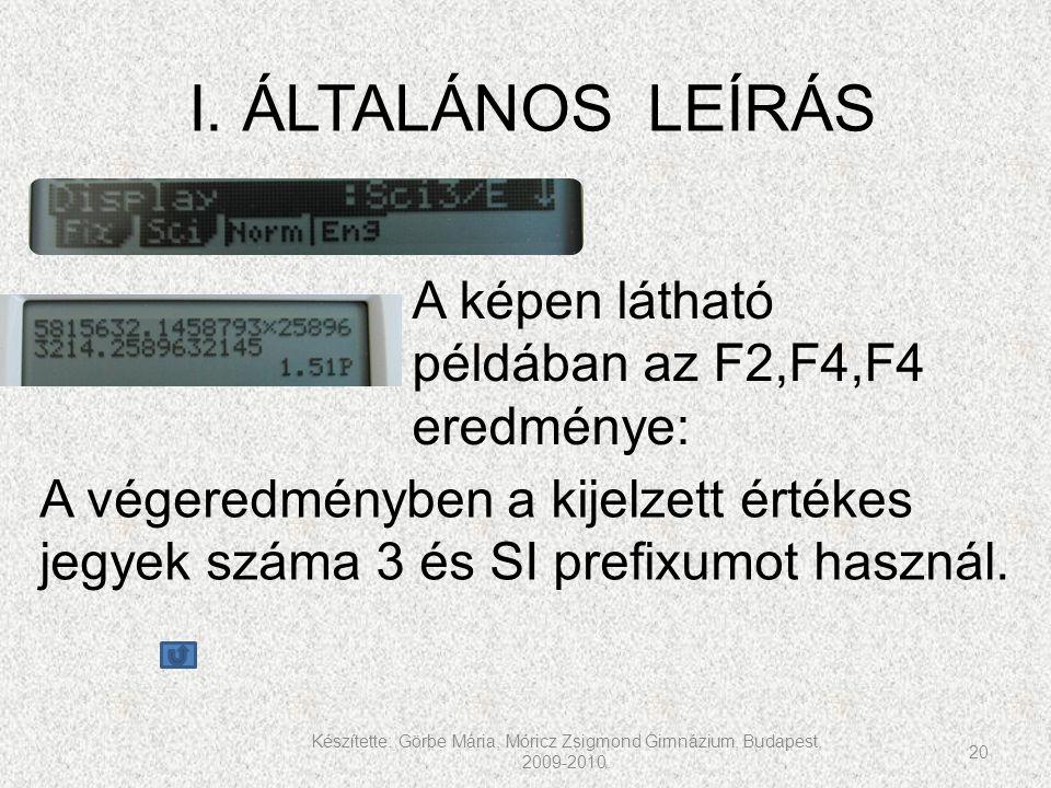 I. ÁLTALÁNOS LEÍRÁS A képen látható példában az F2,F4,F4 eredménye: