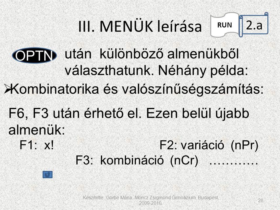 III. MENÜK leírása RUN. 2.a. után különböző almenükből választhatunk. Néhány példa: OPTN. Kombinatorika és valószínűségszámítás: