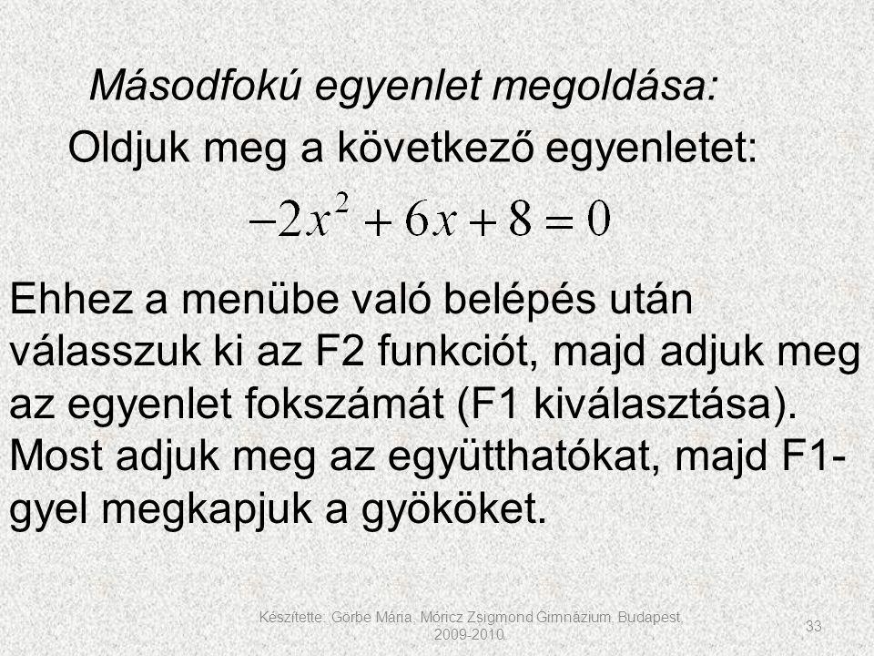 Másodfokú egyenlet megoldása: Oldjuk meg a következő egyenletet:
