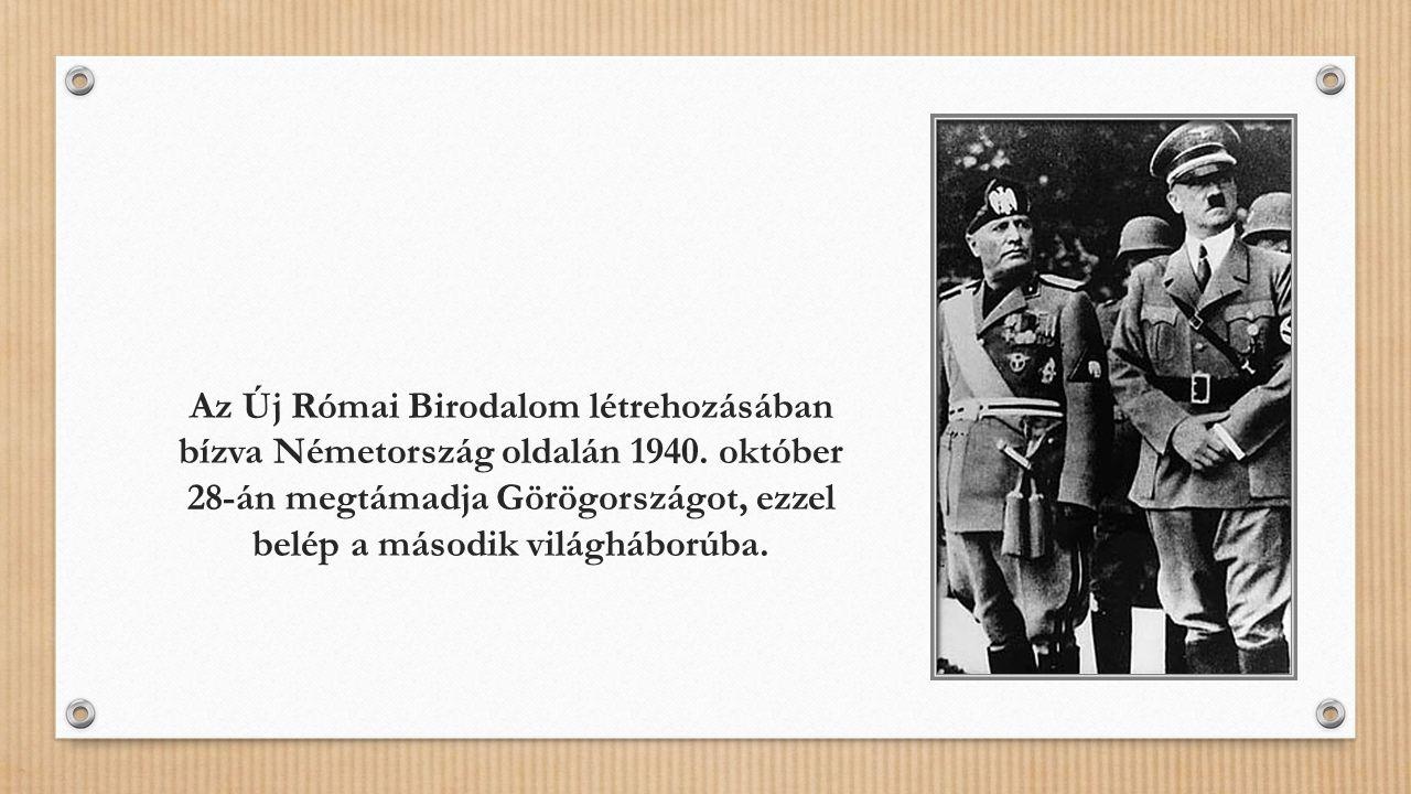 Az Új Római Birodalom létrehozásában bízva Németország oldalán 1940
