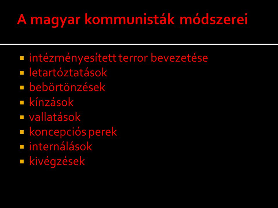 A magyar kommunisták módszerei