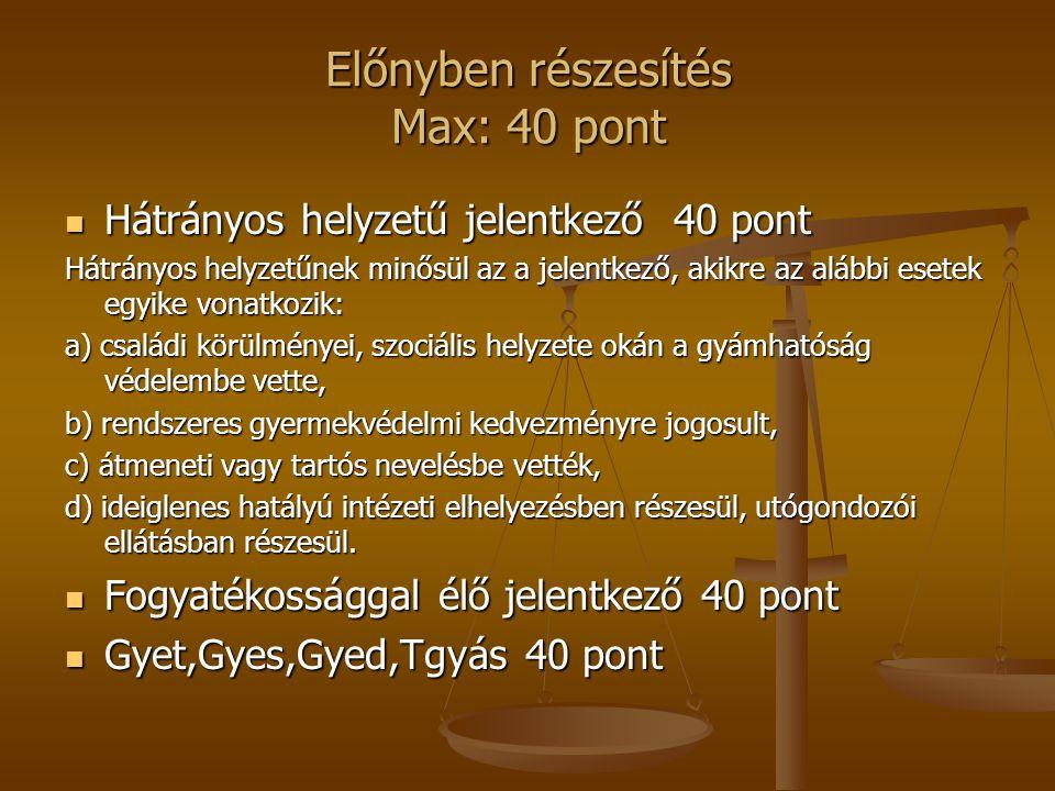 Előnyben részesítés Max: 40 pont