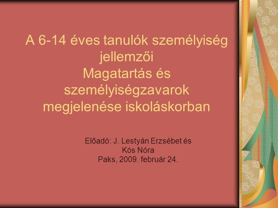 Előadó: J. Lestyán Erzsébet és Kós Nóra Paks, 2009. február 24.