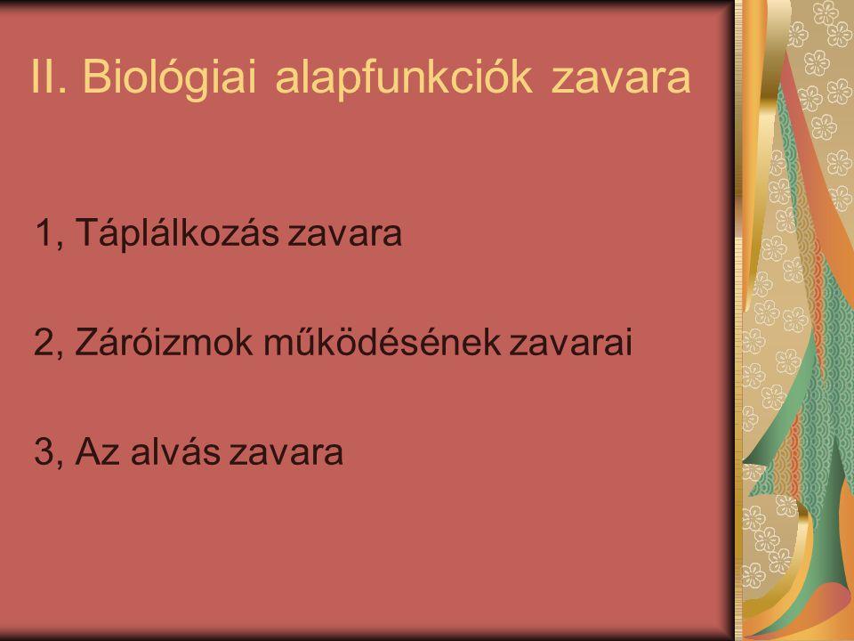 II. Biológiai alapfunkciók zavara