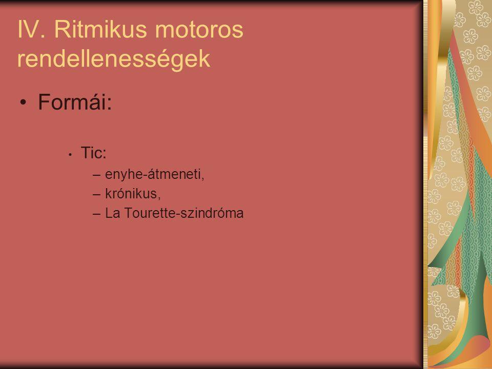IV. Ritmikus motoros rendellenességek