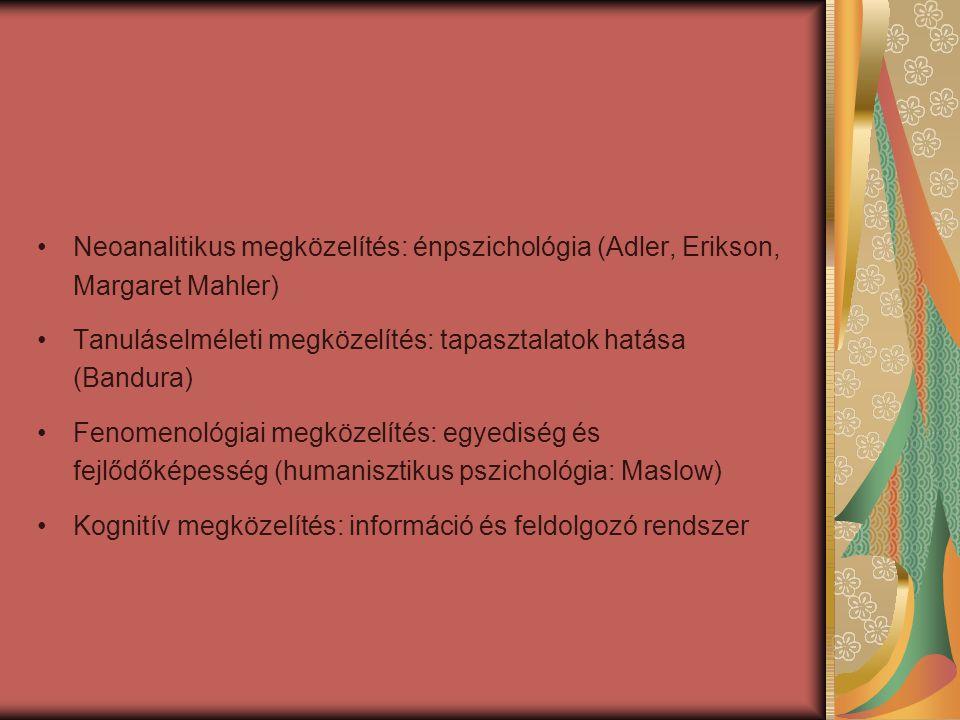 Neoanalitikus megközelítés: énpszichológia (Adler, Erikson, Margaret Mahler)