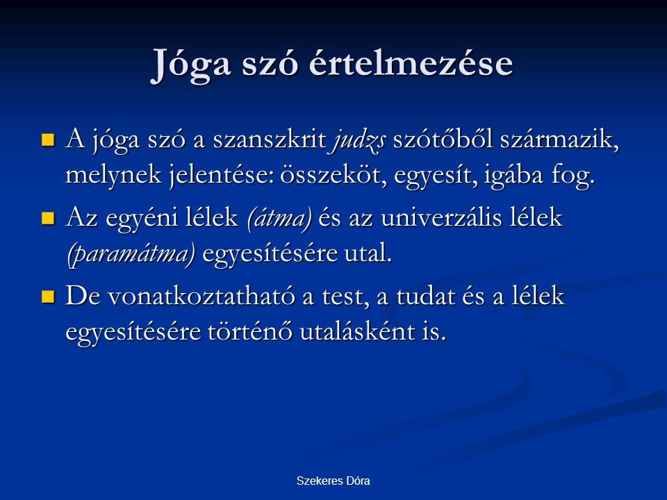 Jóga szó értelmezése A jóga szó a szanszkrit judzs szótőből származik, melynek jelentése: összeköt, egyesít, igába fog.