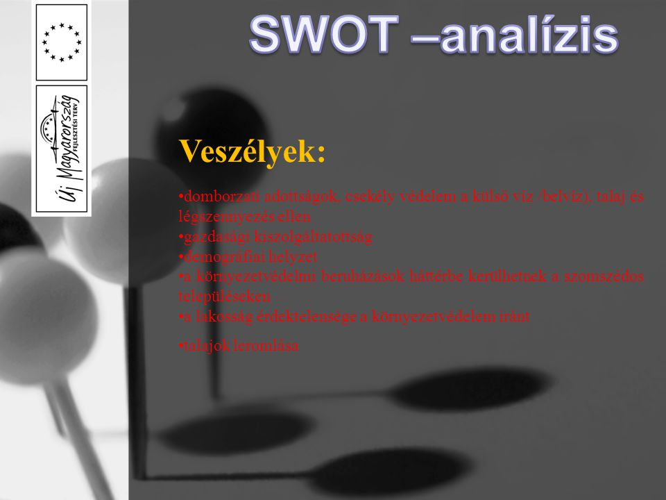 SWOT –analízis Veszélyek: