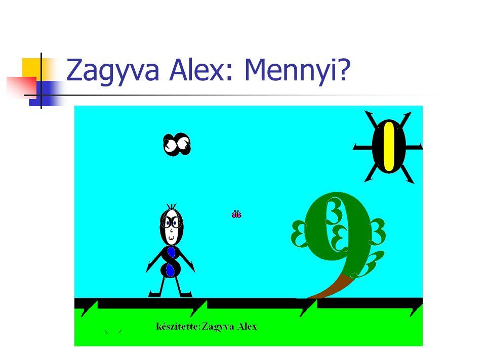Zagyva Alex: Mennyi