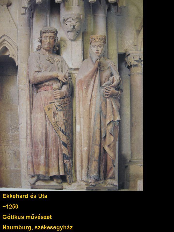 Ekkehard és Uta ~1250 Gótikus művészet Naumburg, székesegyház